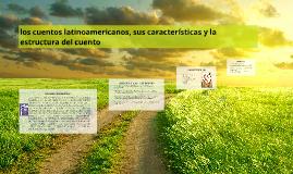 Copy of los cuentos latinoamericanos y sus caracteristicas