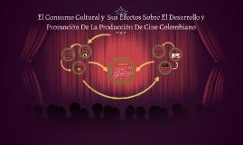 El Consumo Cultural y  Sus Efectos Sobre El Desarrollo y Pro