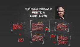 TEORI ETOLOGI JOHN BOWLBY