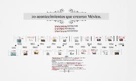 20 acontecimientos importantes de México.