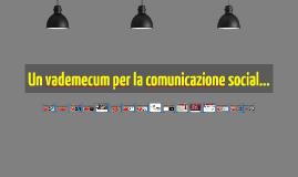 Copy of Un vademecum per la comunicazione social...