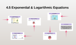 4.5 Exponential & Logarithmic Equations