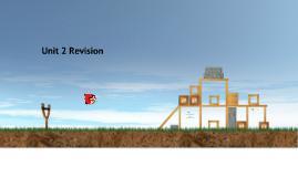 Unit 2 Revision
