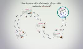 How do parent-child relationships affect a child's emotional development?