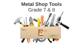 Metal Shop Tools