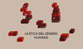 LA ETICA DEL GENERO HUMANO