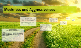 Meekness and Aggressiveness