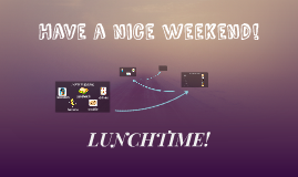 LUNCHTIME!
