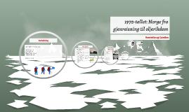 Norge fra gjenreisning til oljetikdom 1970-tallet
