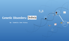 Genetic Disorders: Dyslexia