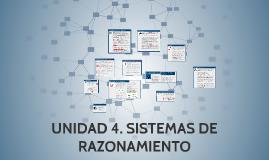 Copy of UNIDAD 4. SISTEMAS DE RAZONAMIENTO