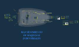Copy of MANTENIMIENTO DE MAQUINAS INDUSTRIALES