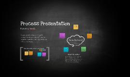 Process Presentation