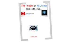 The impact of #SLTchat across the UK