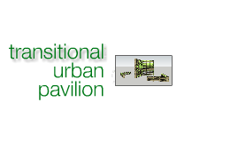 Transitional Urban Pavilion