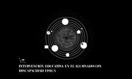INTERVENCION EDUCATIVA  EN EL ALUMNADO CON DISCAPACIDAD FISI
