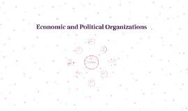 Economic and Political Organizations