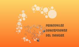 Copy of PRINCIPALES CONCEPCIONES DEL HOMBRE