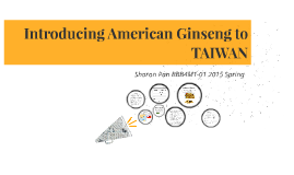 Introducing American Ginseng to TAIWAN