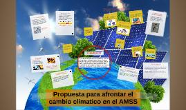 Propuesta para afrontar el cambio climatico en el AMSS