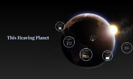 This Heaving Planet