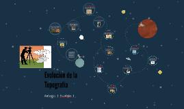 Evolución de la Topografia