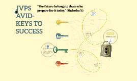 JVPS AVID- KEYS TO SUCCESS