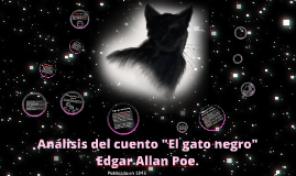 """Copy of Análisis del cuento """"El gato negro"""""""
