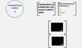 Prepositional Phrases as Adverbs 7.5