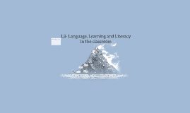 Copy of L3- Literacy, Language and the Learner