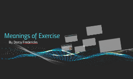 Meanings of Exercise
