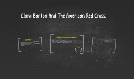 Clara Barton And The American Red Cross.