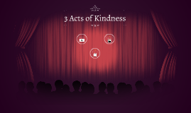 3 Acts of Kindness