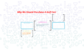 Why We Should Purchase A Golf Cart