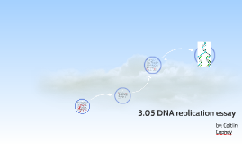 dna replication essay by caitlin cooney on prezi