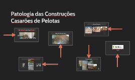 Patologia das Construções  Casarões de Pelotas