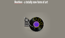 Beatbox - a totally new form of art