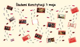 Copy of Śladami Konstytucji 3 maja