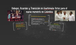 Diálogos, Acuerdos y Transición en Guatemala: Retos para lel