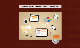 Copy of Miss Carroll's Math Class ... Room 22