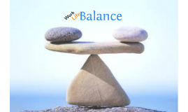 Copy of Work-Life Balance