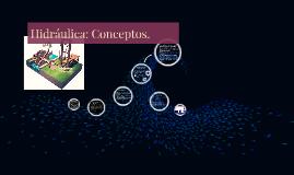 Hidraúlica: Conceptos.