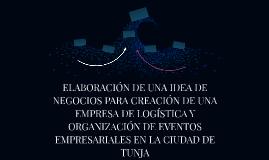 ELABORACIÓN DE UNA IDEA DE NEGOCIOS PARA CREACIÓN DE UNA EMP