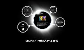SEMANA  POR LA PAZ 2013