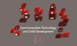Copy of Communication Technology and Child Development