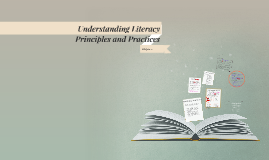 Understanding Literacy Principles and Practices