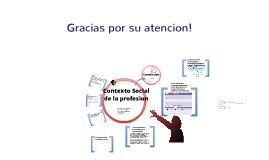 Copy of Contexto Social de la Profesion
