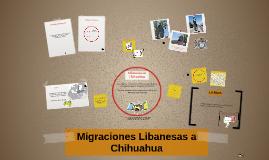 Copy of Migraciones Libanesas a Chihuahua