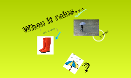 When it rains....
