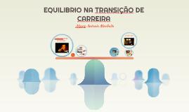 EQUILIBRIO NA TRANSIÇÃO DE CARREIRA